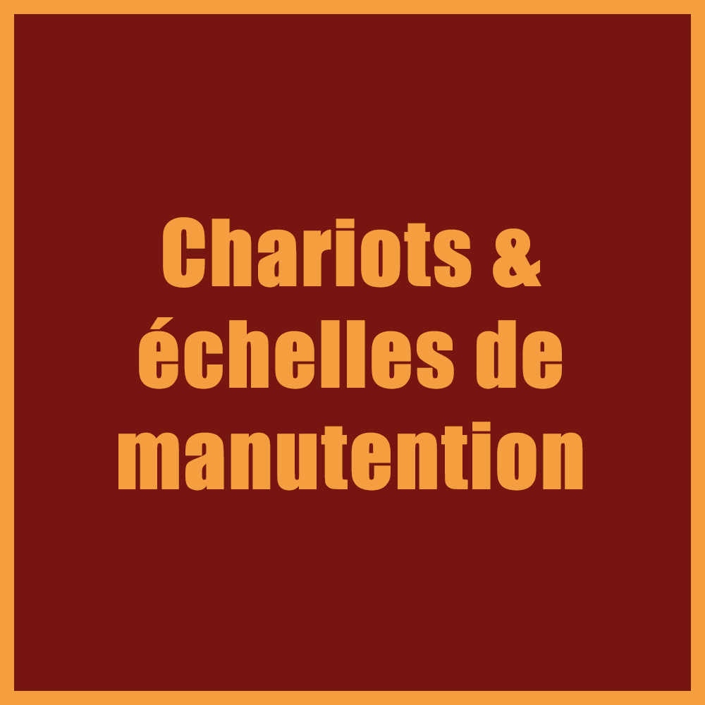 Chariots & échelles de manutention