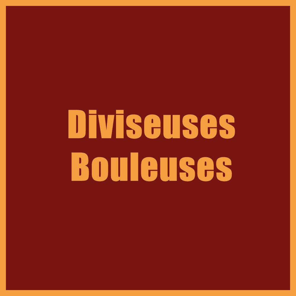 Diviseuses Bouleuses