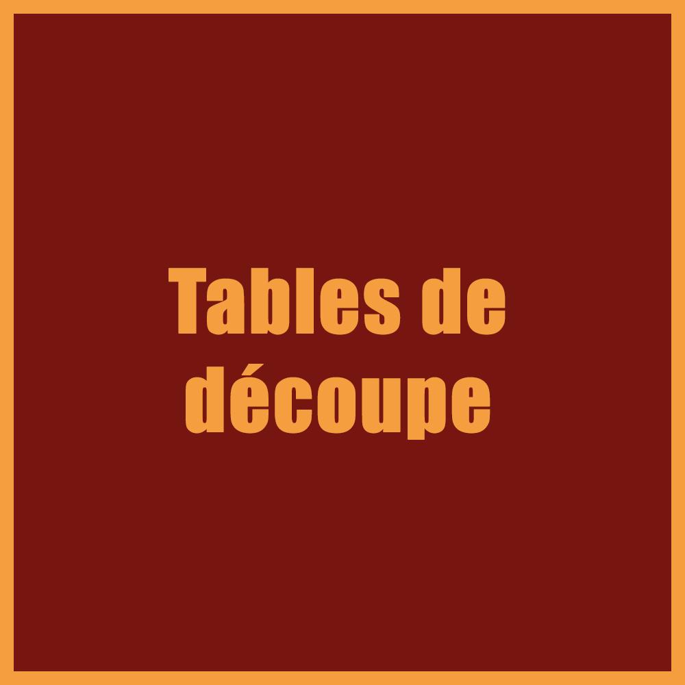 Tables de découpe